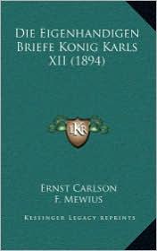 Die Eigenhandigen Briefe Konig Karls XII (1894)