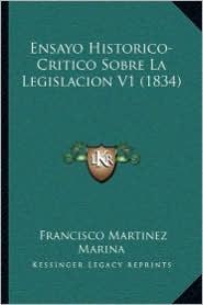 Ensayo Historico-Critico Sobre La Legislacion V1 (1834) - Francisco Martinez Marina