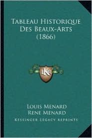 Tableau Historique Des Beaux-Arts (1866) - Louis Menard, Rene Menard