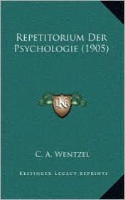 Repetitorium Der Psychologie (1905) - C.A. Wentzel
