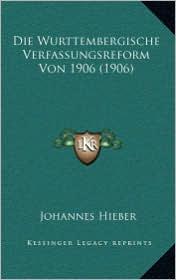 Die Wurttembergische Verfassungsreform Von 1906 (1906)