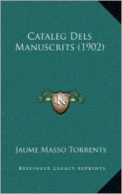 Cataleg Dels Manuscrits (1902) - Jaume Masso Torrents
