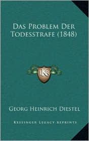 Das Problem Der Todesstrafe (1848) - Georg Heinrich Diestel