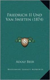 Friedrich II Und Van Swieten (1874) - Adolf Beer (Editor)