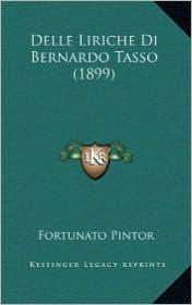 Delle Liriche Di Bernardo Tasso (1899) - Fortunato Pintor