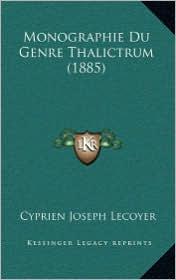 Monographie Du Genre Thalictrum (1885) - Cyprien Joseph Lecoyer