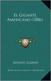 El Gigante Americano (1886) - Adolfo Llanos