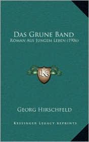 Das Grune Band: Roman Aus Jungem Leben (1906)