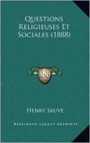 Questions Religieuses Et Sociales (1888) - Henry Sauve