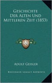 Geschichte Der Alten Und Mittleren Zeit (1853)