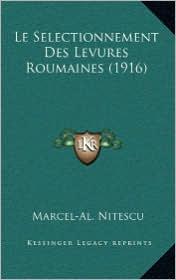 Le Selectionnement Des Levures Roumaines (1916) - Marcel-Al. Nitescu