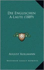 Die Englischen A-Laute (1889) - August Kollmann