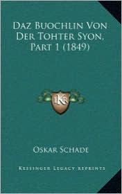 Daz Buochlin Von Der Tohter Syon, Part 1 (1849) - Oskar Schade