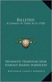 Billeted: A Comedy In Three Acts (1920) - Fryniwyd Tennyson Jesse, Harold Marsh Harwood