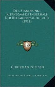 Der Standpunkt Kierkegaards Innerhalb Der Religionspsychologie (1911)