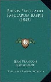 Brevis Explicatio Fabularum Babrii (1845) - Jean Francois Boissonade