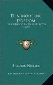 Den Moderne J dedom: En Kritik Og En Karakteristik (1879) - Fredrik Nielsen