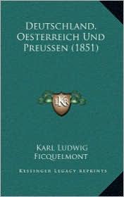 Deutschland, Oesterreich Und Preussen (1851) - Karl Ludwig Ficquelmont