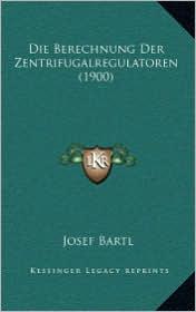 Die Berechnung Der Zentrifugalregulatoren (1900)