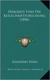 Herodot Und Die Keilschriftforschung (1896)