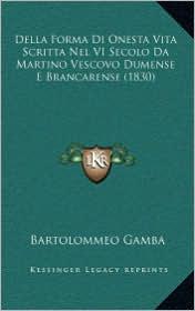 Della Forma Di Onesta Vita Scritta Nel VI Secolo Da Martino Vescovo Dumense E Brancarense (1830)