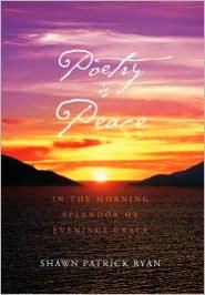 Poetry Is Peace - Shawn Patrick Ryan