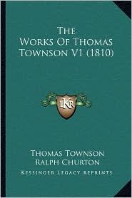 The Works of Thomas Townson V1 (1810) - Thomas Townson, Ralph Churton