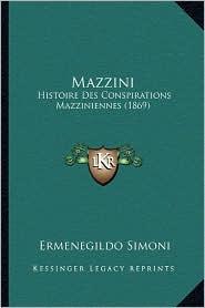 Mazzini: Histoire Des Conspirations Mazziniennes (1869) - Ermenegildo Simoni