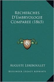 Recherches D'Embryologie Comparee (1865)