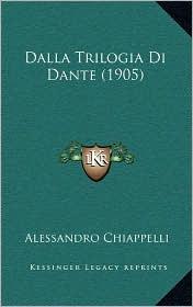 Dalla Trilogia Di Dante (1905) - Alessandro Chiappelli