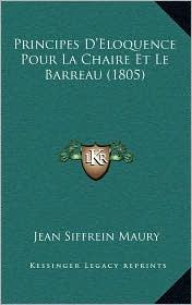 Principes D'Eloquence Pour La Chaire Et Le Barreau (1805) - Jean Siffrein Maury