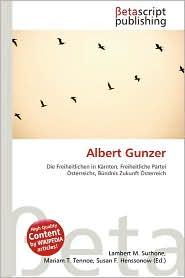 Albert Gunzer - Lambert M. Surhone (Editor), Mariam T. Tennoe (Editor), Susan F. Henssonow (Editor)