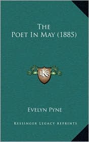 The Poet In May (1885) - Evelyn Pyne