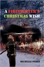 A Firefighter's Christmas Wish - Michelle Perry