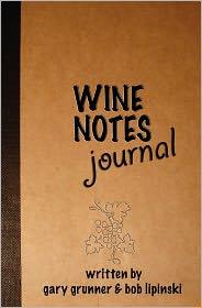 Wine Notes Journal - Gary Grunner, Bob Lipinski