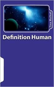 Definition Human - Tina Mulhall