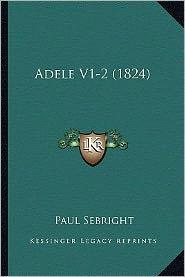 Adele V1-2 (1824) - Paul Sebright