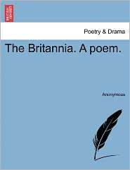 The Britannia. A poem. - Anonymous