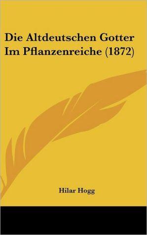Die Altdeutschen Gotter Im Pflanzenreiche (1872)