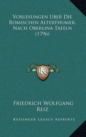 Vorlesungen Uber Die Romischen Alterthumer, Nach Oberlina Tafeln (1796)