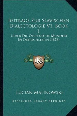 Beitrage Zur Slavischen Dialectologie V1, Book 1: Ueber Die Oppelnsche Mundert In Oberschlesien (1873)