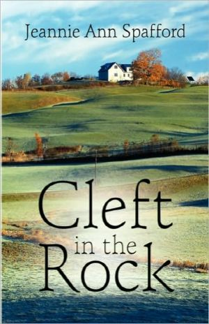 Cleft In The Rock - Jeannie Ann Spafford