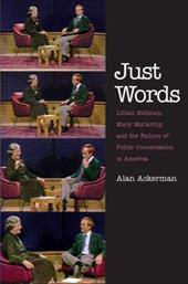 Ackerman, A: Just Words - Lillian Hellman, Mary McCarthy and