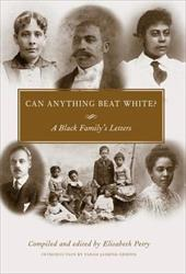 Can Anything Beat White?: A Black Family's Letters - Petry, Elisabeth