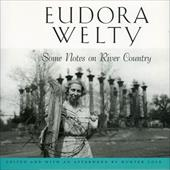 Some Notes on River Country - Welty, Eudora / Cole, Hunter