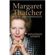 Margaret Thatcher Power and Personality - Aitken, Jonathan