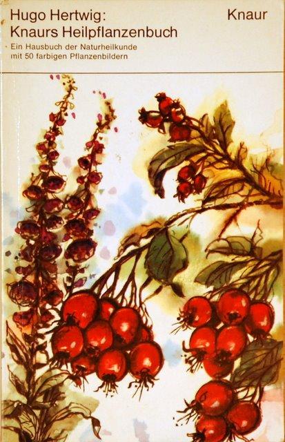 Knaurs Heilpflanzenbuch Ein Hausbuch der Naturheilkunde mit 50 farbigen Pflanzenbildern 56.-61. Tausend