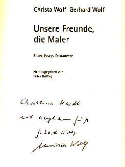 Christa Wolf. Gerhard Wolf. Unsere Freunde, die Maler: Bilder. Essays. Dokumente