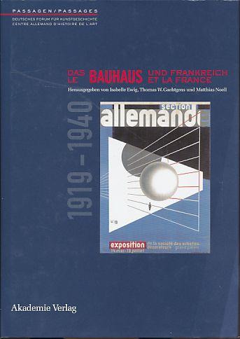 Le Bauhaus et la France : Das Bauhaus und Frankreich. 1919-1940