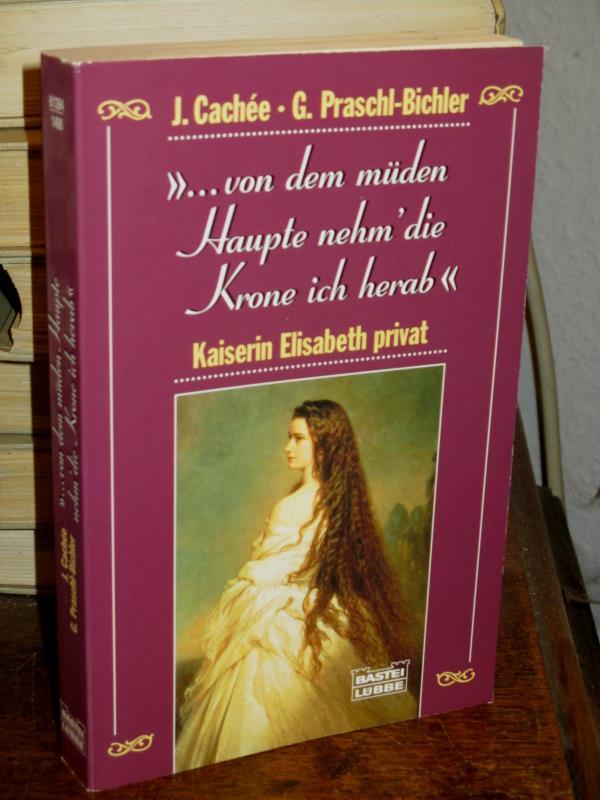 """Sissi - """"...von dem müden Haupte nehm' die Krone ich herab"""" (Biographien. Bastei Lübbe Taschenbücher)"""